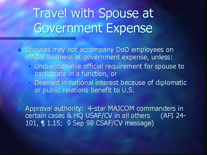 Travel with Spouse at Government Expense n Spouses may not accompany Do. D employees