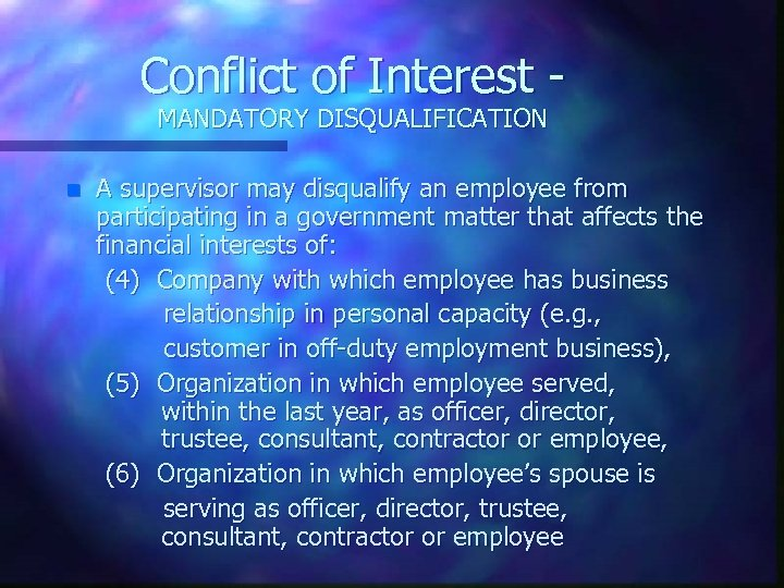 Conflict of Interest MANDATORY DISQUALIFICATION n A supervisor may disqualify an employee from participating