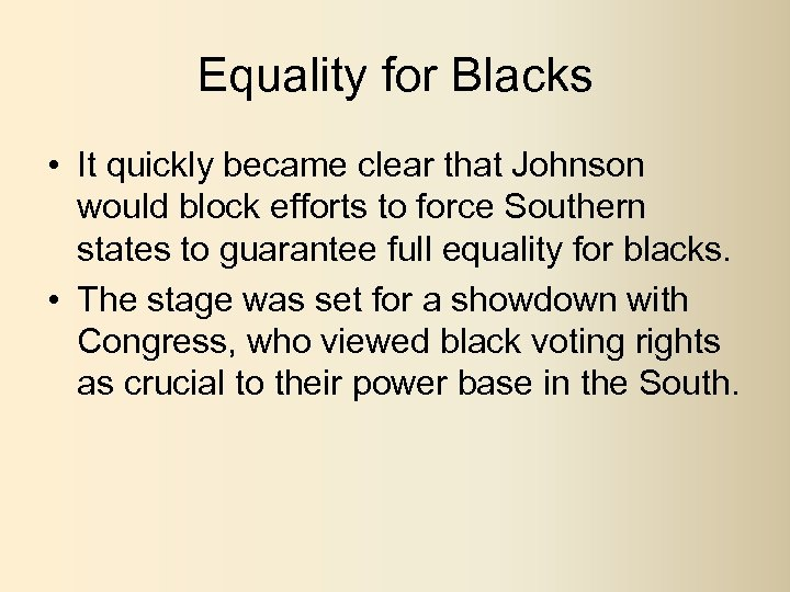 Equality for Blacks • It quickly became clear that Johnson would block efforts to