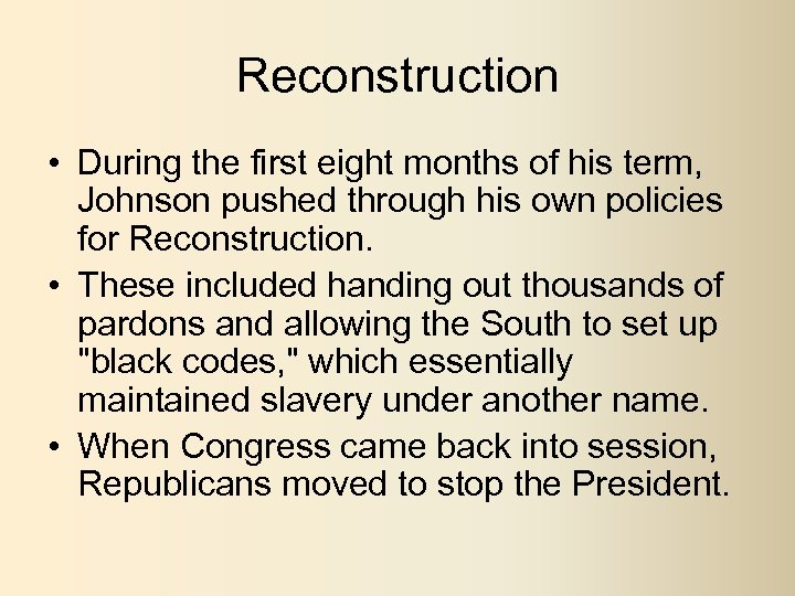 Reconstruction • During the first eight months of his term, Johnson pushed through his