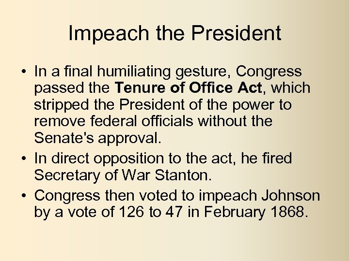Impeach the President • In a final humiliating gesture, Congress passed the Tenure of