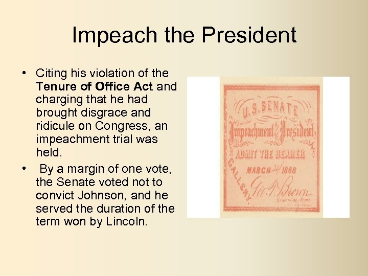 Impeach the President • Citing his violation of the Tenure of Office Act and