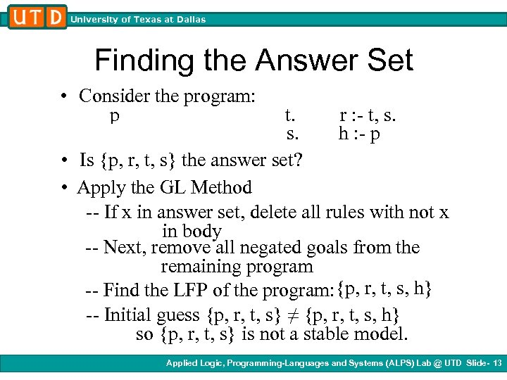 University of Texas at Dallas Finding the Answer Set • Consider the program: p