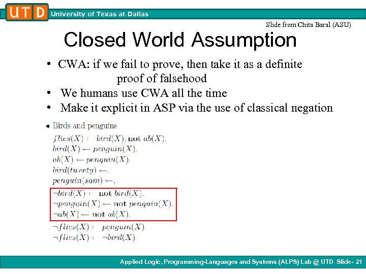 University of Texas at Dallas Slide from Chita Baral (ASU) Closed World Assumption •