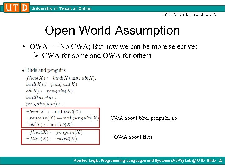 University of Texas at Dallas Slide from Chita Baral (ASU) Open World Assumption •