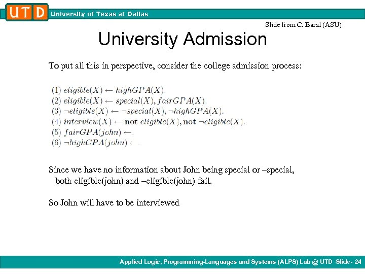 University of Texas at Dallas Slide from C. Baral (ASU) University Admission To put