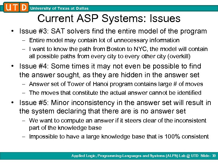 University of Texas at Dallas Current ASP Systems: Issues • Issue #3: SAT solvers
