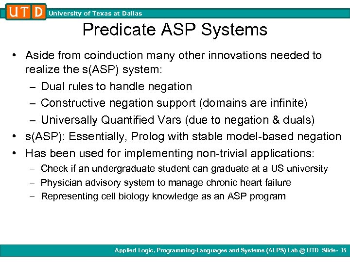 University of Texas at Dallas Predicate ASP Systems • Aside from coinduction many other