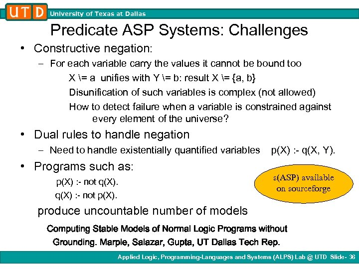 University of Texas at Dallas Predicate ASP Systems: Challenges • Constructive negation: – For