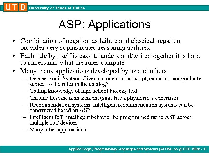 University of Texas at Dallas ASP: Applications • Combination of negation as failure and