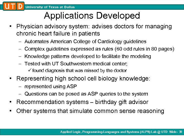 University of Texas at Dallas Applications Developed • Physician advisory system: advises doctors for