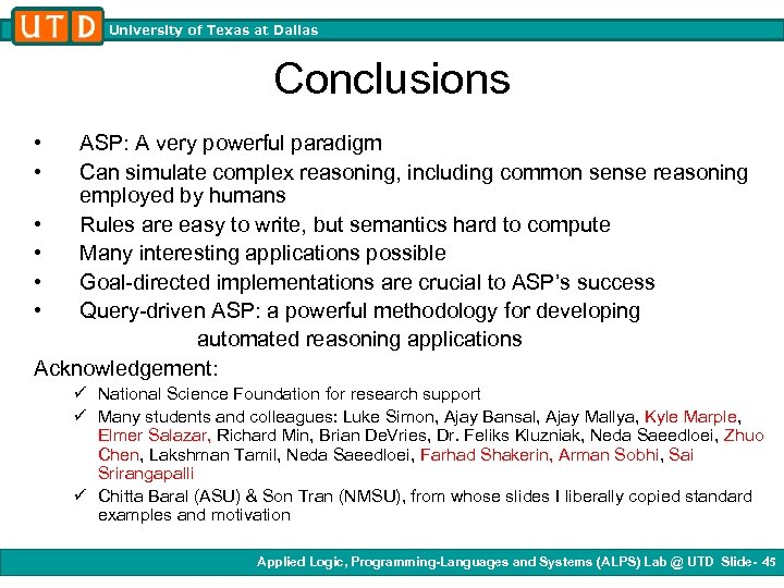 University of Texas at Dallas Conclusions • • ASP: A very powerful paradigm Can