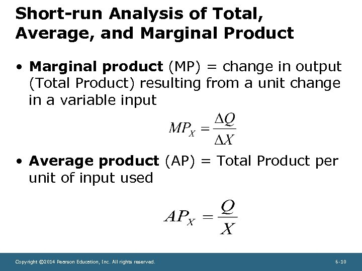 Short-run Analysis of Total, Average, and Marginal Product • Marginal product (MP) = change