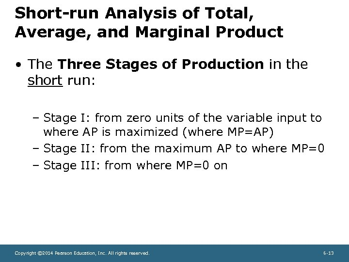 Short-run Analysis of Total, Average, and Marginal Product • The Three Stages of Production