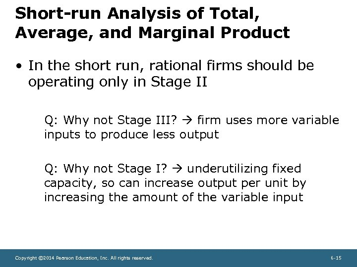 Short-run Analysis of Total, Average, and Marginal Product • In the short run, rational