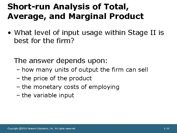 Short-run Analysis of Total, Average, and Marginal Product • What level of input usage
