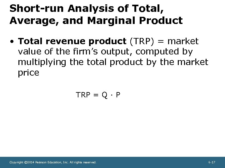 Short-run Analysis of Total, Average, and Marginal Product • Total revenue product (TRP) =