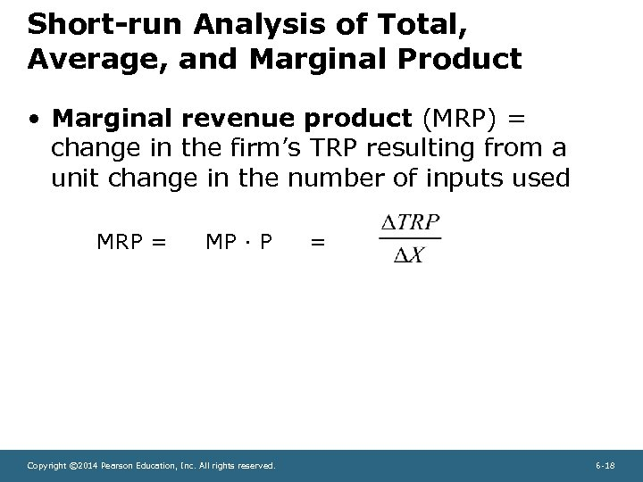 Short-run Analysis of Total, Average, and Marginal Product • Marginal revenue product (MRP) =