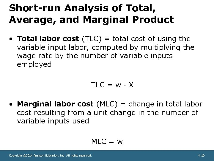 Short-run Analysis of Total, Average, and Marginal Product • Total labor cost (TLC) =