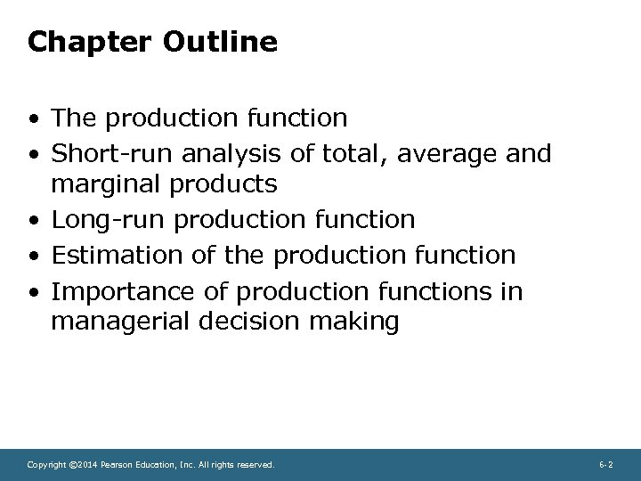 Chapter Outline • The production function • Short-run analysis of total, average and marginal