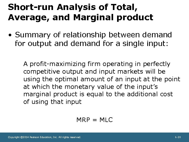 Short-run Analysis of Total, Average, and Marginal product • Summary of relationship between demand