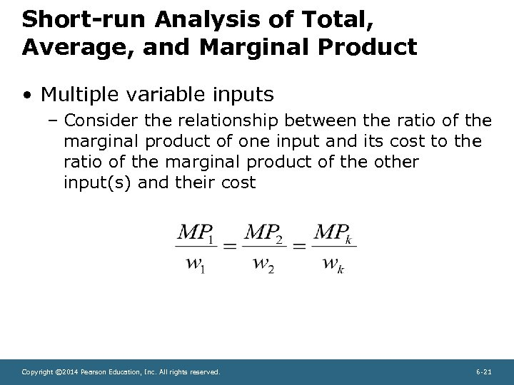 Short-run Analysis of Total, Average, and Marginal Product • Multiple variable inputs – Consider