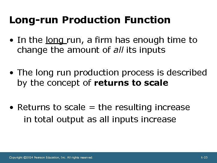 Long-run Production Function • In the long run, a firm has enough time to