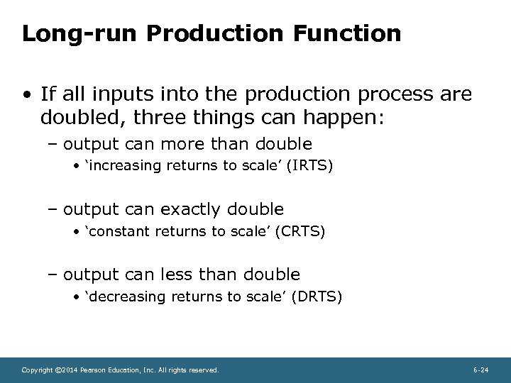 Long-run Production Function • If all inputs into the production process are doubled, three