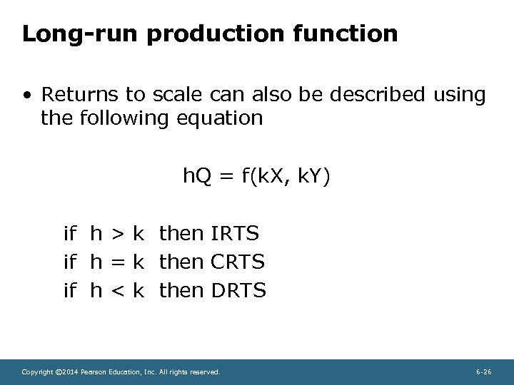 Long-run production function • Returns to scale can also be described using the following