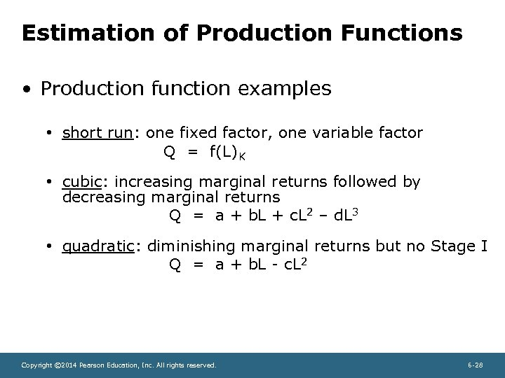 Estimation of Production Functions • Production function examples • short run: one fixed factor,