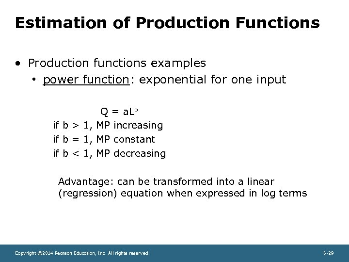 Estimation of Production Functions • Production functions examples • power function: exponential for one