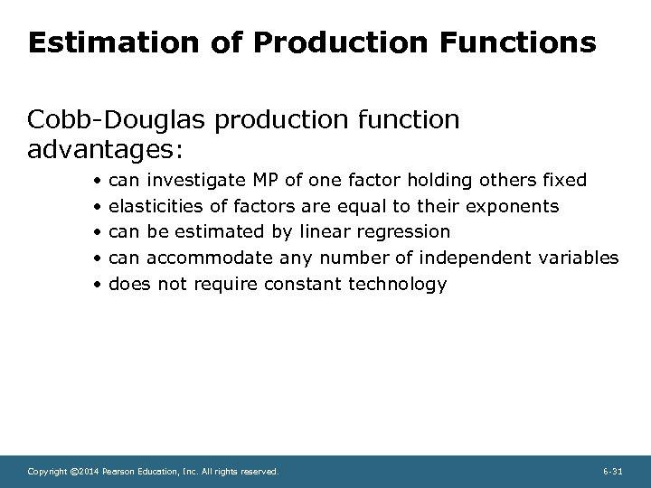 Estimation of Production Functions Cobb-Douglas production function advantages: • • • can investigate MP