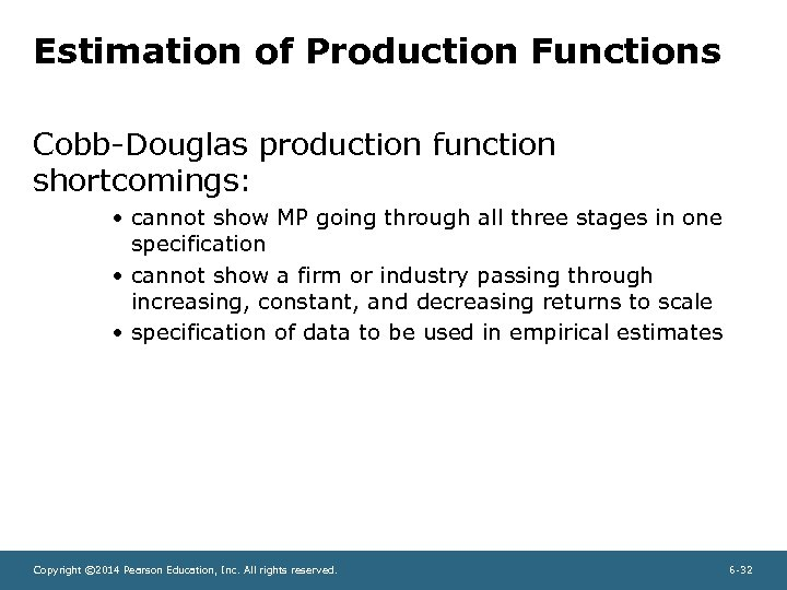 Estimation of Production Functions Cobb-Douglas production function shortcomings: • cannot show MP going through