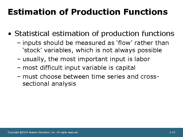 Estimation of Production Functions • Statistical estimation of production functions – inputs should be