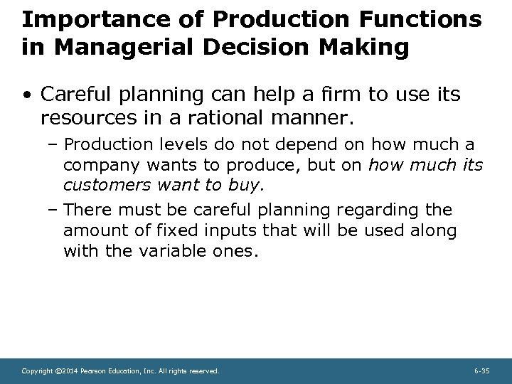 Importance of Production Functions in Managerial Decision Making • Careful planning can help a