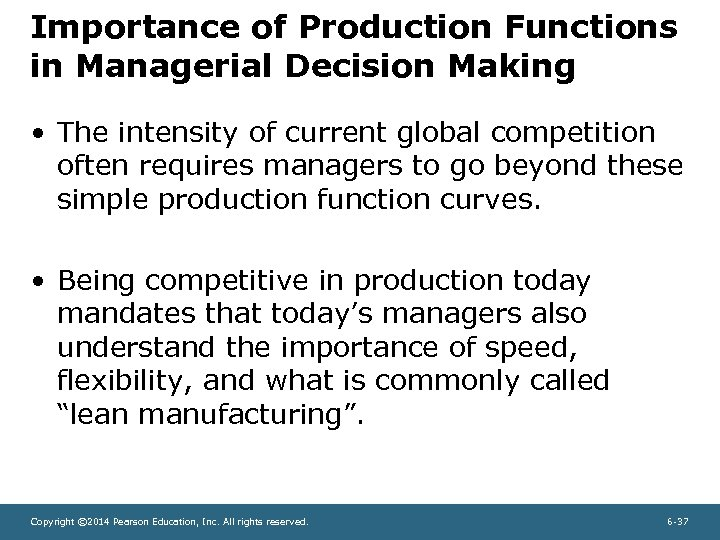 Importance of Production Functions in Managerial Decision Making • The intensity of current global