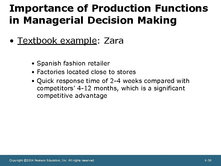 Importance of Production Functions in Managerial Decision Making • Textbook example: Zara • Spanish