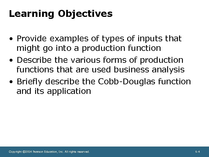 Learning Objectives • Provide examples of types of inputs that might go into a
