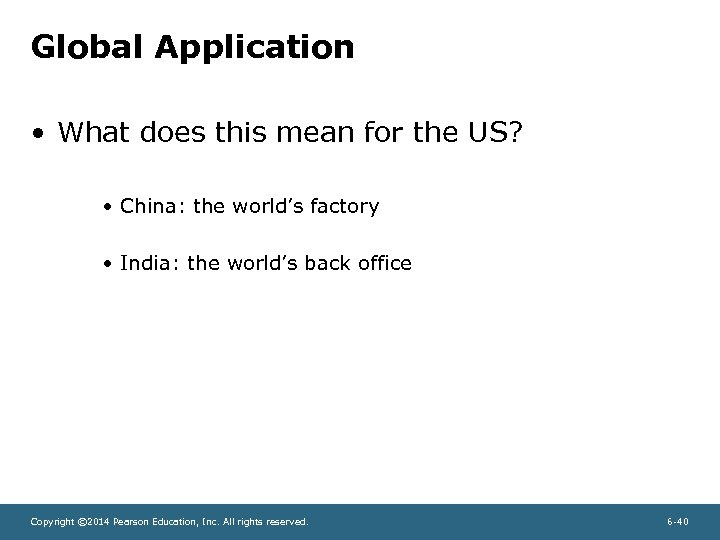Global Application • What does this mean for the US? • China: the world's