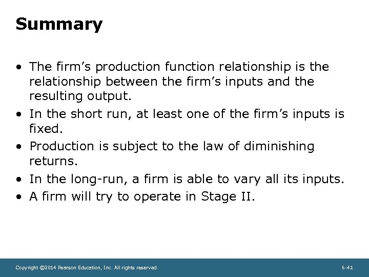 Summary • The firm's production function relationship is the relationship between the firm's inputs