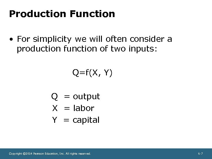 Production Function • For simplicity we will often consider a production function of two