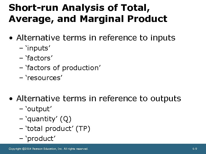 Short-run Analysis of Total, Average, and Marginal Product • Alternative terms in reference to