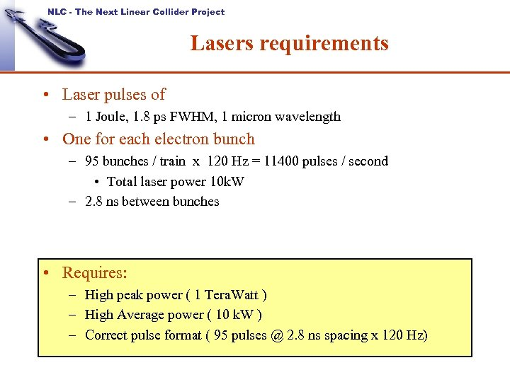 NLC - The Next Linear Collider Project Lasers requirements • Laser pulses of –