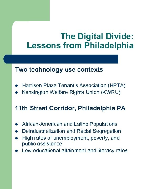 The Digital Divide: Lessons from Philadelphia Two technology use contexts l l Harrison Plaza