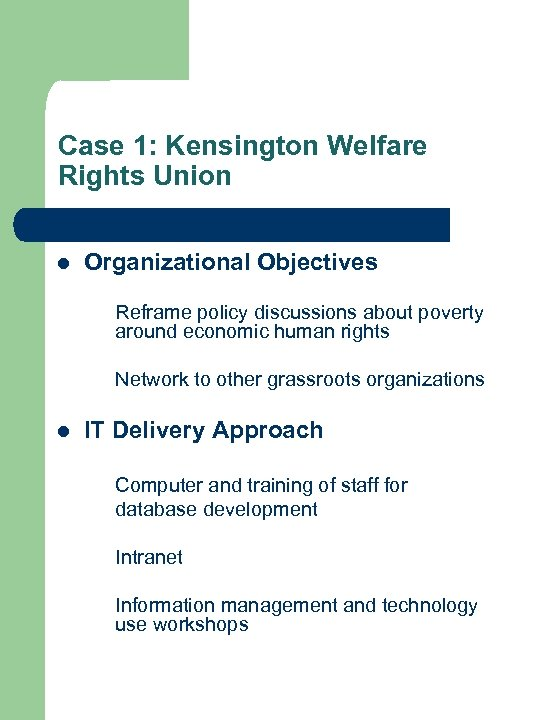 Case 1: Kensington Welfare Rights Union l Organizational Objectives Reframe policy discussions about poverty
