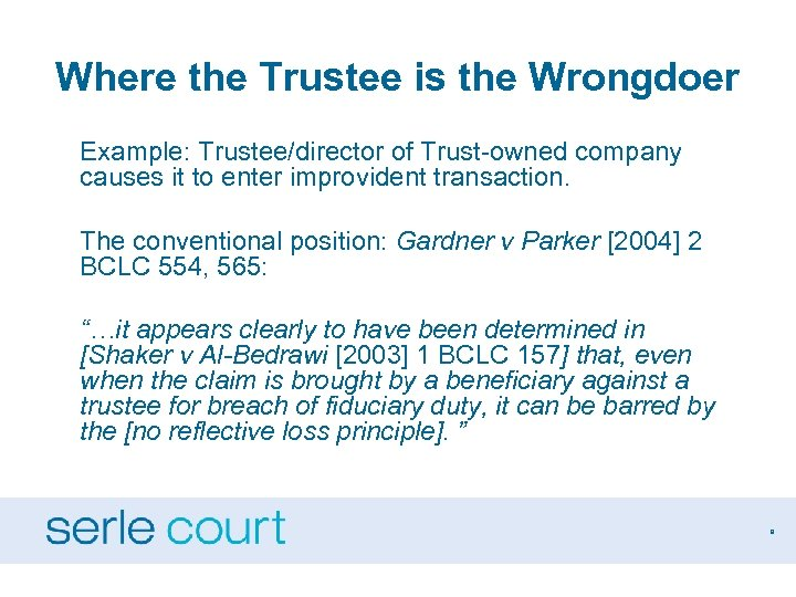 Where the Trustee is the Wrongdoer Example: Trustee/director of Trust-owned company causes it to