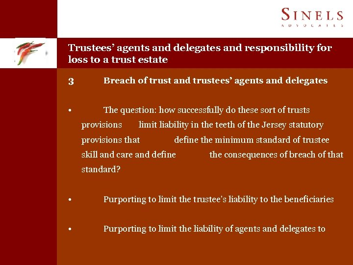 Trustees' agents and delegates and responsibility for loss to a trust estate 3 Breach