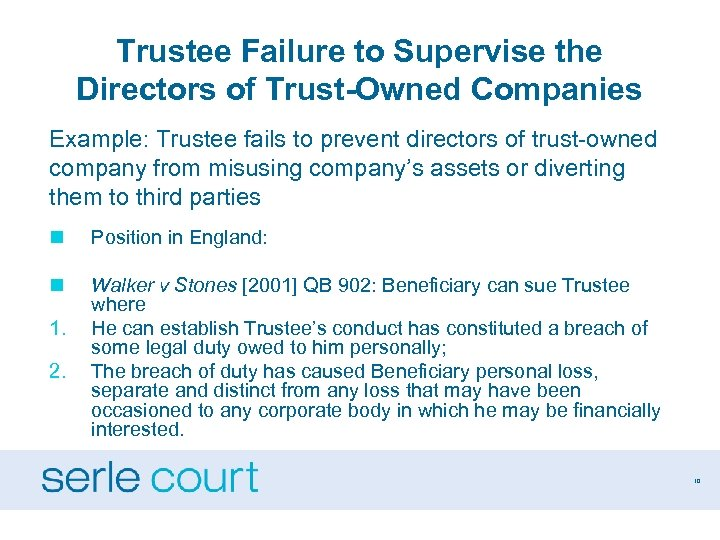 Trustee Failure to Supervise the Directors of Trust-Owned Companies Example: Trustee fails to prevent