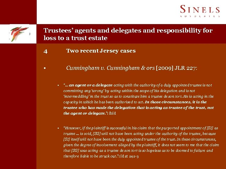 Trustees' agents and delegates and responsibility for loss to a trust estate 4 Two