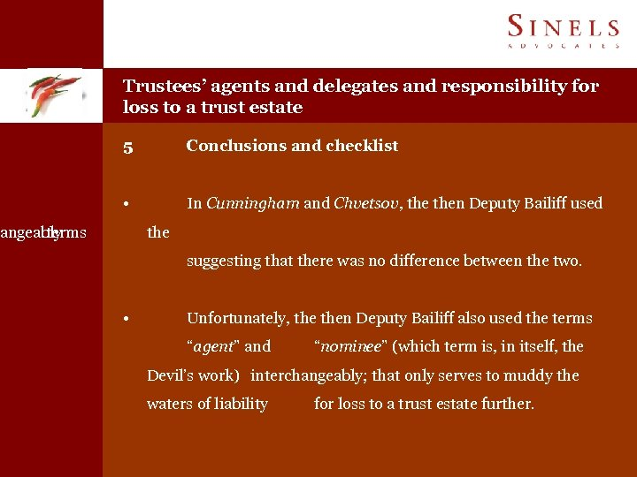 Trustees' agents and delegates and responsibility for loss to a trust estate 5 Conclusions